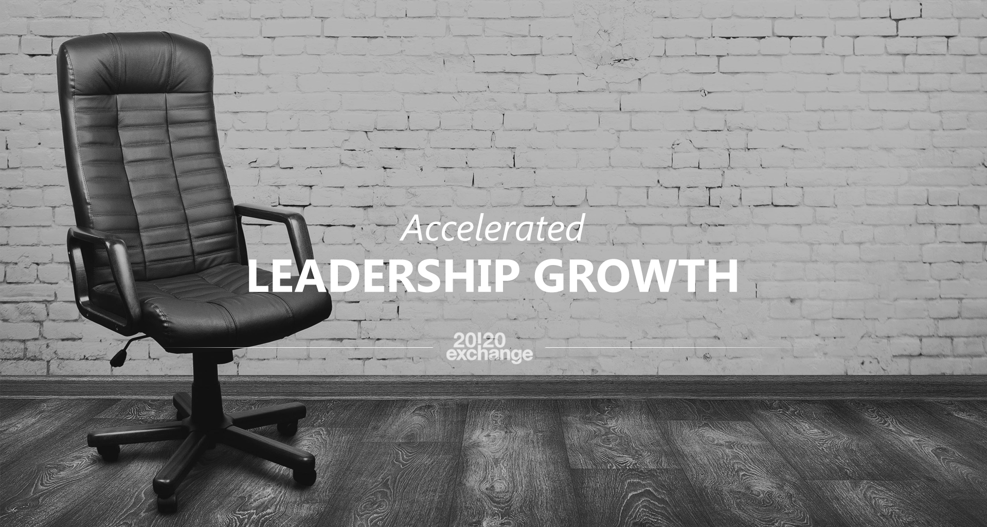 2020 Exchange - accelerated leadership growth